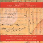 Freed From Words: Choral Music of Mark Winges